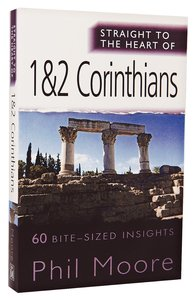 1&2 Corinthians (Straight To The Heart Of Series)