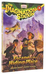 Escape to the Hiding Place (#09 in Adventures In Odyssey Imagination Station Series)