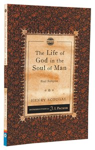 The Life of God in the Soul of Man, The: Real Religion (Christian Heritage Puritan Series)