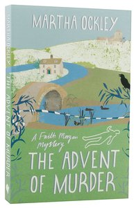 The Advent of Murder (#02 in Faith Morgan Mystery Series)