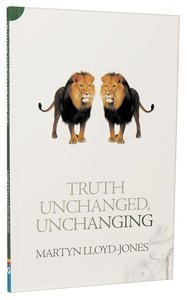Truth Unchanged, Unchanging