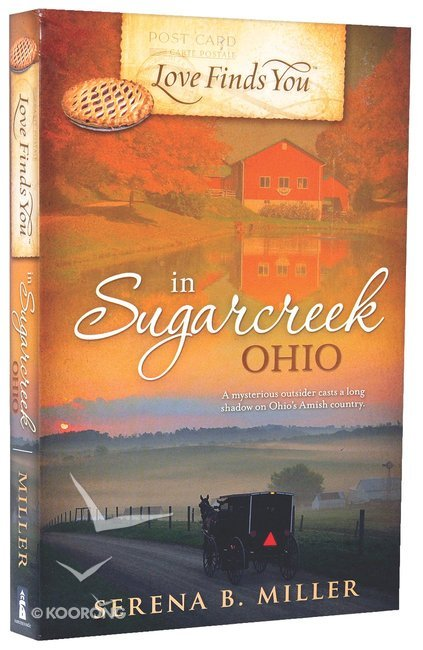 Buy In Sugarcreek Ohio Love Finds You Series By Serena Miller