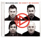 We Won't Be Shaken CD