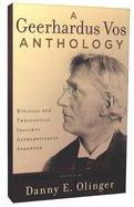 A Geerhardus Vos Anthology Paperback