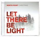 North Point Christmas: Let There Be Light CD