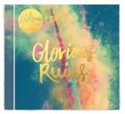 2013 Glorious Ruins CD