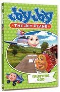 Trusting God (#06 in Jay Jay The Jet Plane Series) DVD