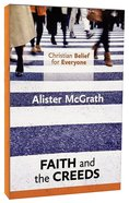 Faith and the Creed (#01 in Christian Belief For Everyone Series) Paperback