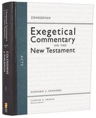 Acts (Zondervan Exegetical Commentary Series On The New Testament) Hardback