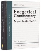 1 & 2 Thessalonians (Zondervan Exegetical Commentary Series On The New Testament) Hardback