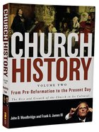 From Pre-Reformation to the Present Day (#02 in Church History Series)
