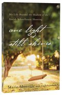 One Light Still Shines: My Life Beyond the Shadow of the Amish Schoolhouse Shooting Paperback