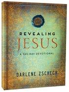 Revealing Jesus: A 365 Day Devotional Paperback
