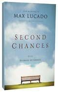 Second Chances: More Stories of Grace Paperback