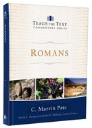 Romans (Teach The Text Commentary Series)