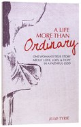 A Life More Than Ordinary Paperback