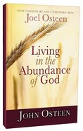 Living in the Abundance of God Paperback