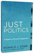Just Politics: A Guide to Christian Engagement Paperback