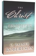 The Christ of the Prophets (Abridged Edition) Paperback