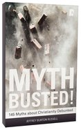 Myth Busted! 145 Myths About Christianity Debunked Paperback