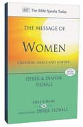 Message of Women, The: Creation, Grace and Gender (Bible Speaks Today Themes Series) Paperback