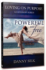 Powerful and Free - Women in the Church (Loving On Purpose Series)