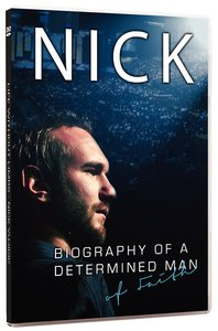 Nick Vujicic: Biography of a Determined Man of Faith