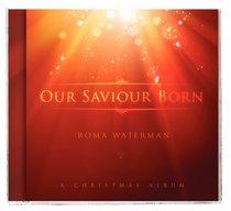 Our Saviour Born