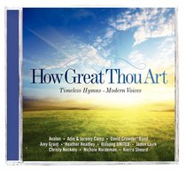 How Great Thou Art: Timeless Hymns From Modern Voices