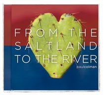 From the Saltland to the River