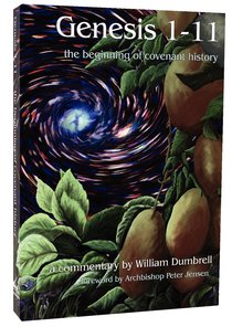 Genesis 1-11: The Beginning of Covenant History (New Covenant Commentary Series)