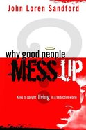 Why Good People Mess Up Paperback