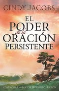 El Poder De La Oracion Persistente (The Power Of Persistent Prayer) Paperback