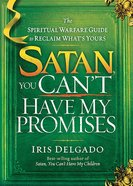 Satan, You Can't Have My Promises Paperback