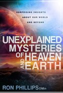Unexplained Mysteries of Heaven and Earth Paperback