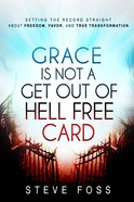 Grace is Not a Get Out of Hell Free Card Paperback
