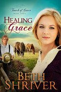 Healing Grace (#03 in Touch Of Grace Series) Paperback