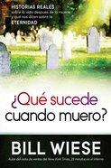 Que Sucede Cuando Muero? (What Happens When I Die?) Paperback