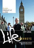 Elijah - Prophet At a Loss (Booklet) (Life Journeys Series) Booklet