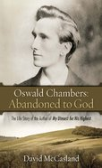 Oswald Chambers: Abandoned to God Paperback