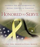 Honored to Serve: Guidance and Encouragement For Military Families in Transition Paperback