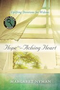 Hope For An Aching Heart: Uplifting Devotions For Widows (Large Print)