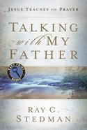 Talking With My Father: Jesus Teaches on Prayer (Large Print) Paperback