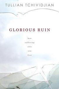 Glorious Ruin