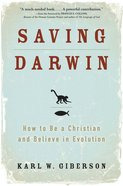 Saving Darwin: How to Be a Christian and Believe in Evolution Hardback