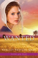 Wanted (#02 in Sisters Of The Heart Series) Paperback