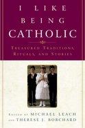 I Like Being Catholic Paperback