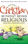 How to Be a Christian Without Being Religious (Youth Edition) Paperback