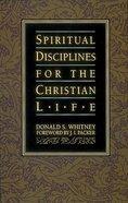 Spiritual Disciplines For the Christian Life Hardback