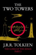 The Two Towers (#02 in Lord Of The Rings Series)